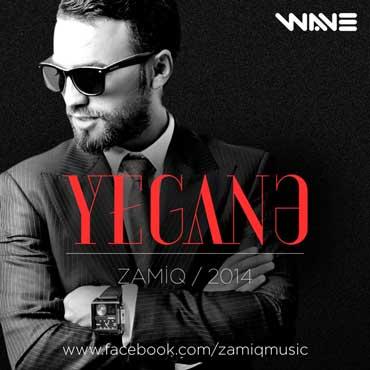 Zamiq - Yegane